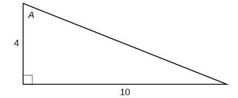 A right triangle with sides 4 and 10 and angle of A labeled.