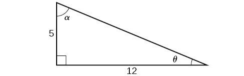 Image of a right triangle. The base is length 12, and the height is length 5. The angle between the base and the height is 90 degrees, the angle between the base and the hypotenuse is theta, and the angle between the height and the hypotenuse is alpha degrees.