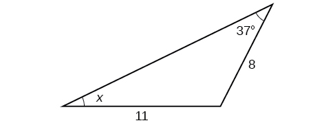 A triangle. One angle is 37 degrees with opposite side = 11. Another angle is x degrees with opposite side = 8.
