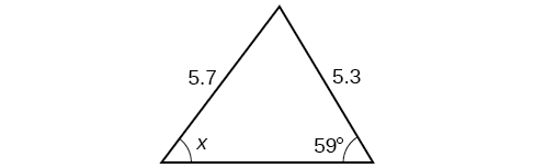 A triangle. One angle is 59 degrees with opposite side = 5.7. Another angle is x degrees with opposite side = 5.3.