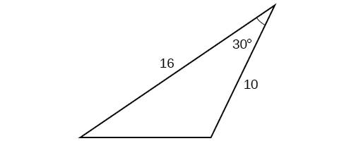 A triangle. One angle is 30 degrees. The two sides adjacent to that angle are 10 and 16.
