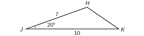 A triangle with vertices J, K, and H. Side J K is the horizontal base and is 10. Side JH is 7. Angle J is 20 degrees.