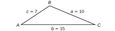 A triangle with angles A, B, and C and opposite sides a, b, and c, respectively. Side a = 10, side b - 15, and side c = 7.