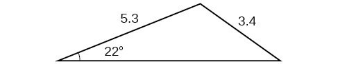 A triangle. One angle is 22 degrees with opposite side = 3.4. Another side is 5.3.