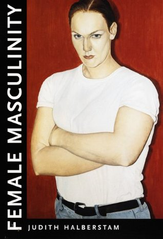 Cover of Halberstam's key text which features an androgynous person crossing their arms