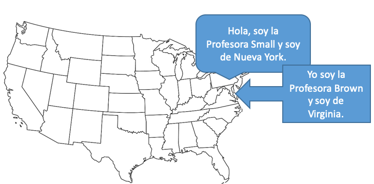"""Map of the USA. Arrows point to New York and Virginia. Text boxes read: """"Hola, soy la Profesora Small y soy de Nueva York."""" and """"Yo soy la Profesora Brown y soy de Virginia."""""""