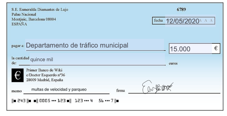 """Image of a check filled out for this activity. In the """"fecha"""" area it says 12/05/2020. Next to """"pagar a"""" it says """"Departamento de tráfico municipal."""" The amount paid is """"15,000 Euros"""" it also says """"quince mil""""."""