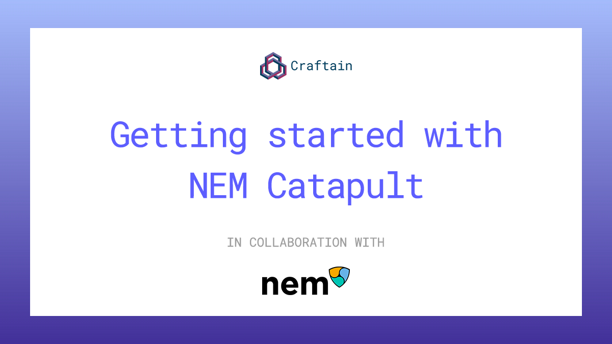 Getting started with NEM Catapult