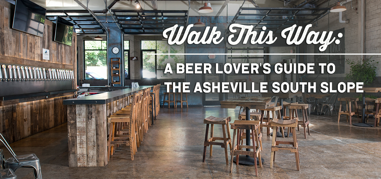 Walk This Way: A Beer Lover's Guide to the Asheville South Slope