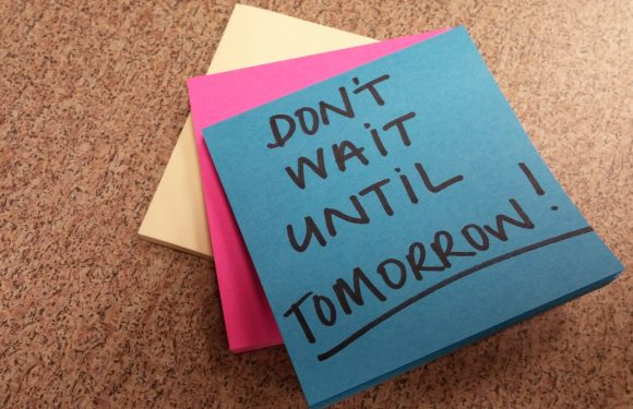 Sticky note saying Don't Wait Until Tomorrow
