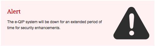 A notification that OPM has taken E-QIP offline. (OPM)