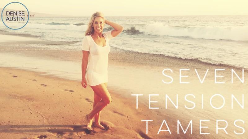 My 7 Favorite Tension Tamers!