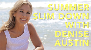 Summer Slim Down With Denise Austin