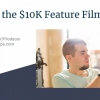Filmmakers Learn How to Make a Profitable $10,000 Feature Film Anywhere via Low-Cost Online Workshop