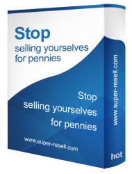 Stop Selling Yourself for Pennies