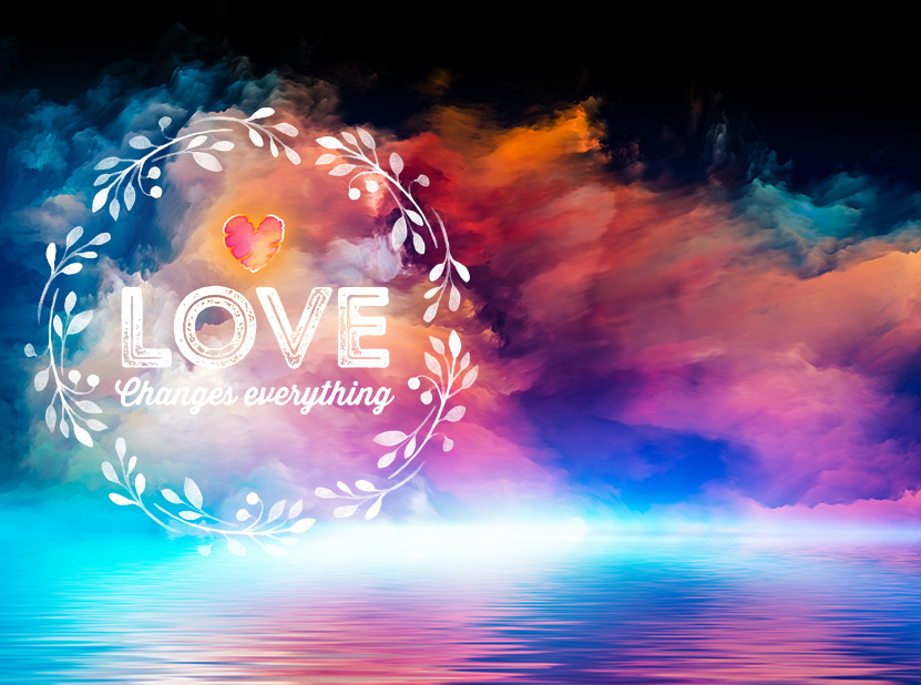 Love Changes Everything