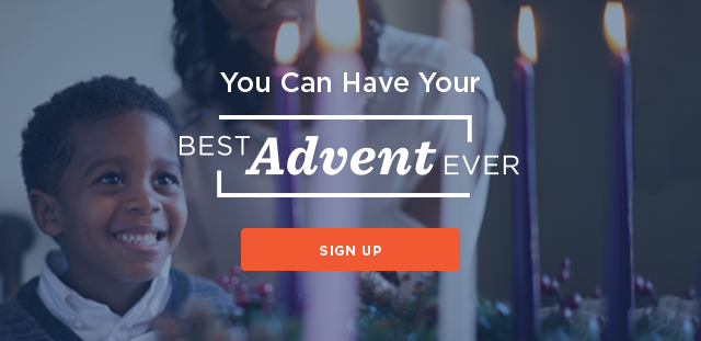 You Can Have Your Best Advent Ever - Sign Up