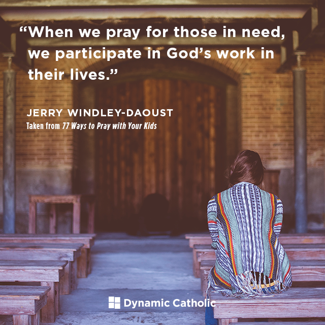 When we pray for those in need, we participate in God's work in their lives.