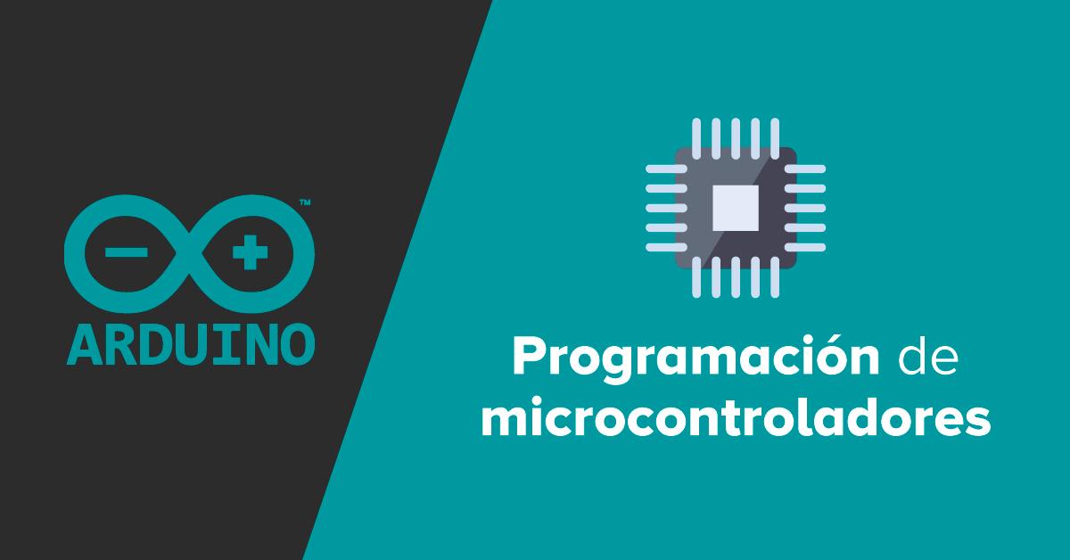 Arduino: Programación de Microcontroladores