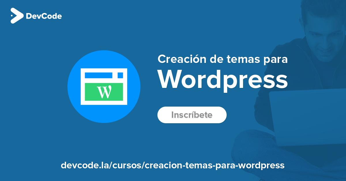 Creación de temas para WordPress | Curso Online
