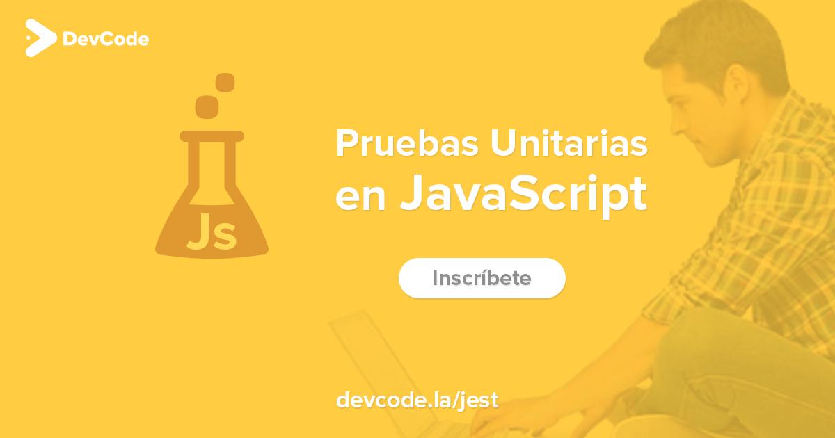 Curso de Pruebas Unitarias en JavaScript | Curso Online