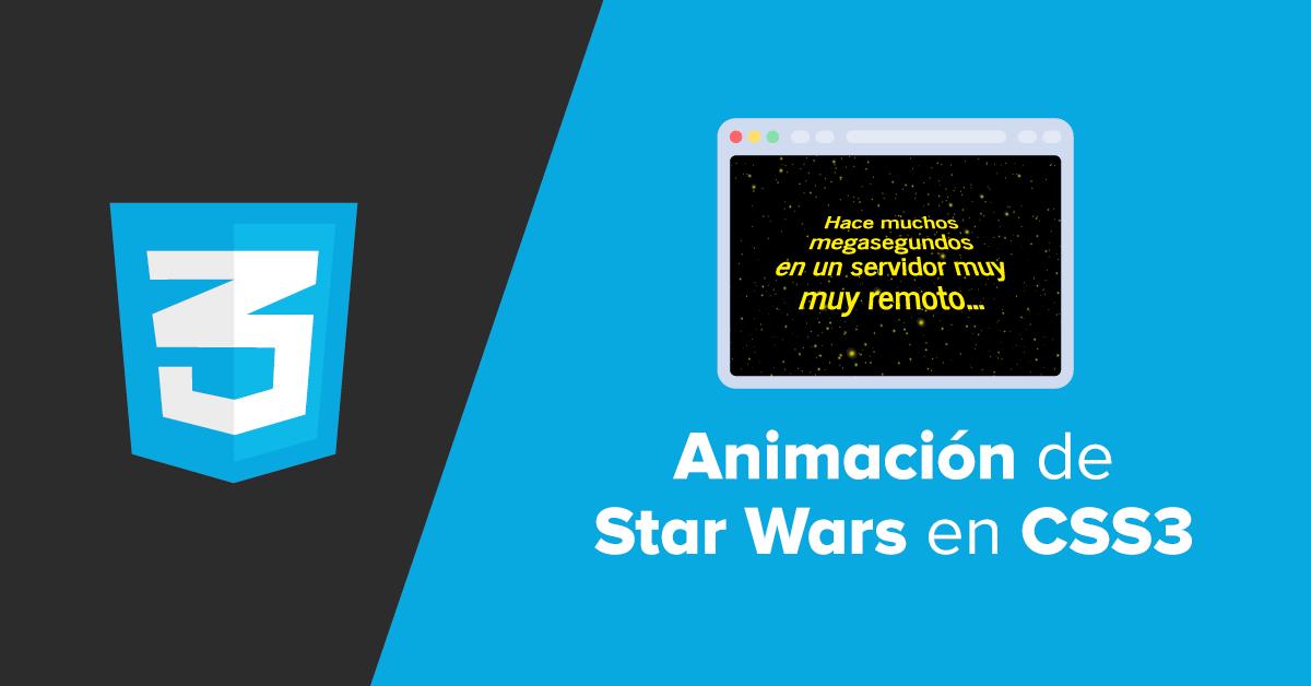 Animación de Star Wars con CSS3 y JavaScript