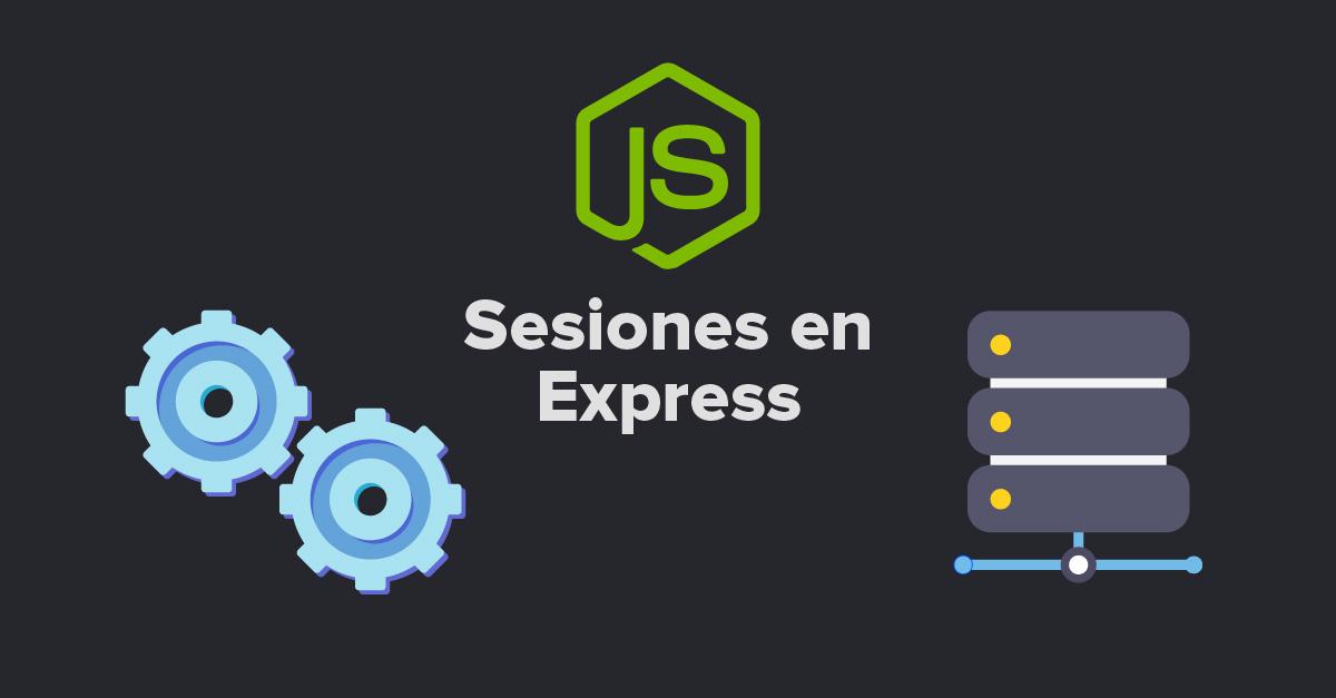 ¿Cómo configurar sesiones en ExpressJS?