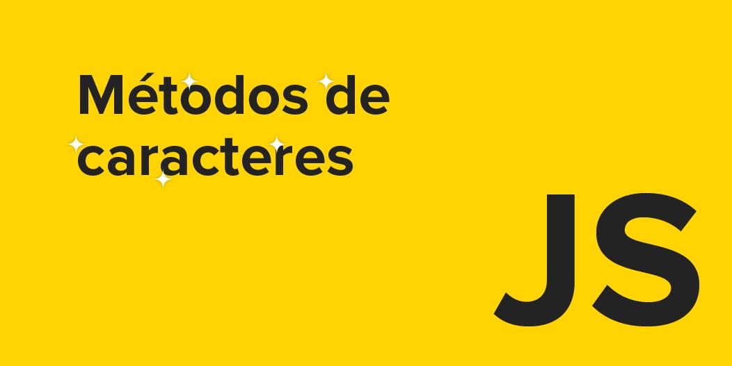 Métodos de caracteres en JavaScript