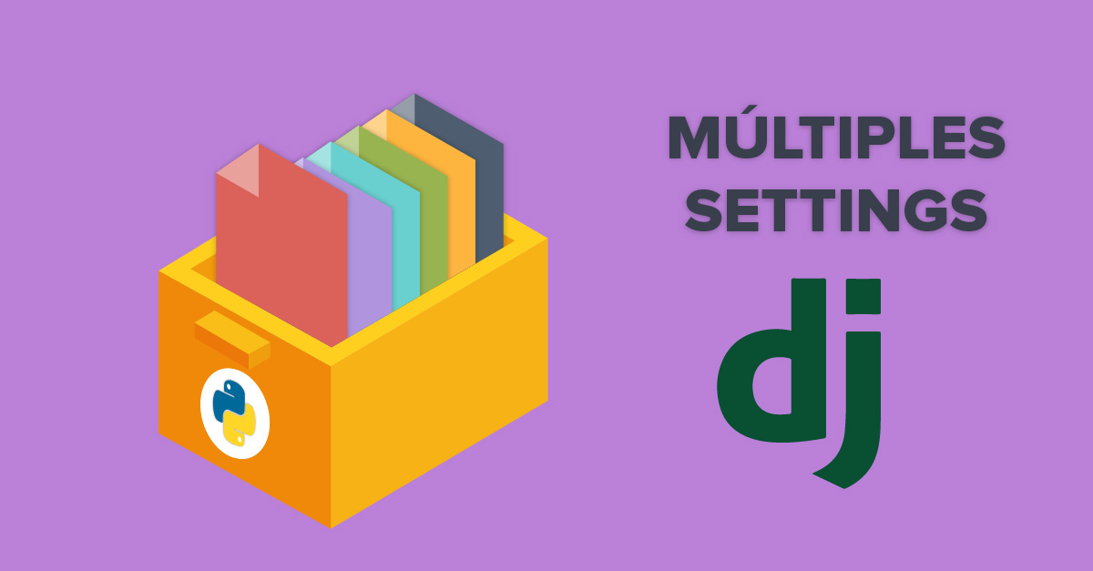Múltiples settings en Django
