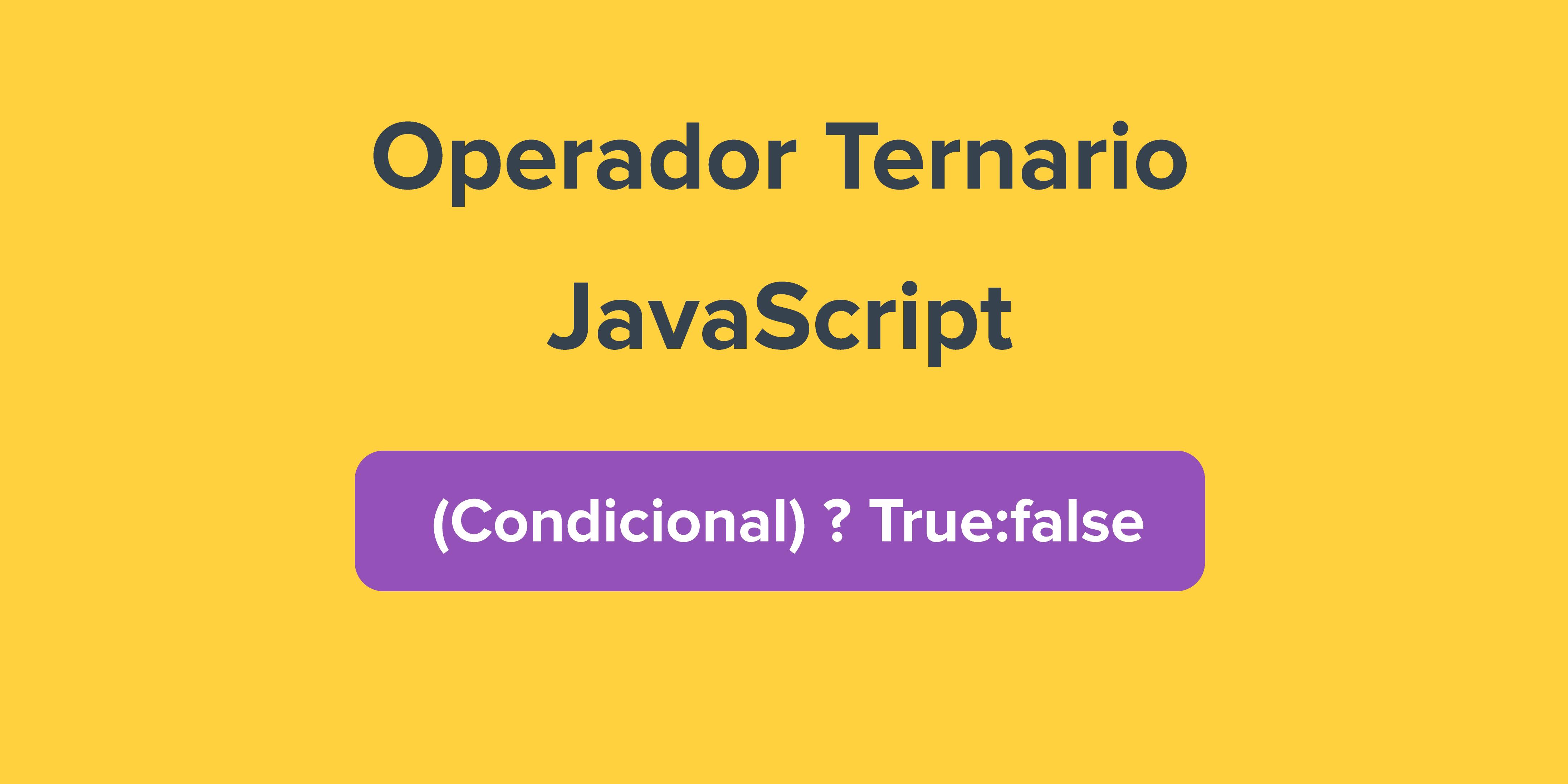 Operador condicional ternario en JavaScript