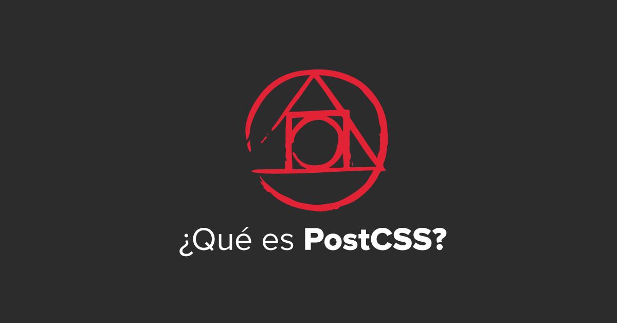¿Qué es PostCSS?