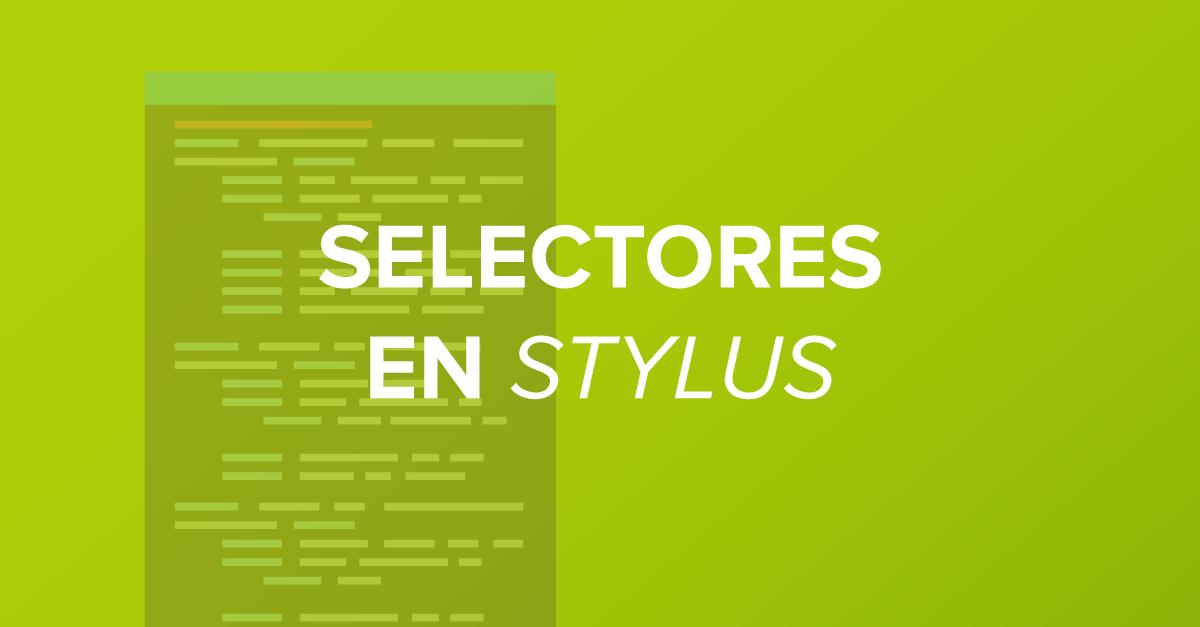 Manejo de selectores en Stylus