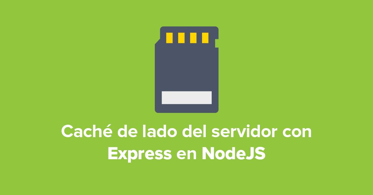 Caché de lado del servidor con Express en NodeJS