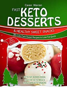 Fast-Keto-Desserts-and-Healthy-Sweet-Snacks-30-Low-Carb-Sweet-Recipes-to-Lose-Fat-Quick.-Perfect-Keto-Cakes-Keto-Fat-Bombs-for-Healthy-Eating-Meal-Prep
