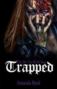 Trapped-Dr.-van-Wolfe-Saga-Book-One-By-Amanda-Byrd