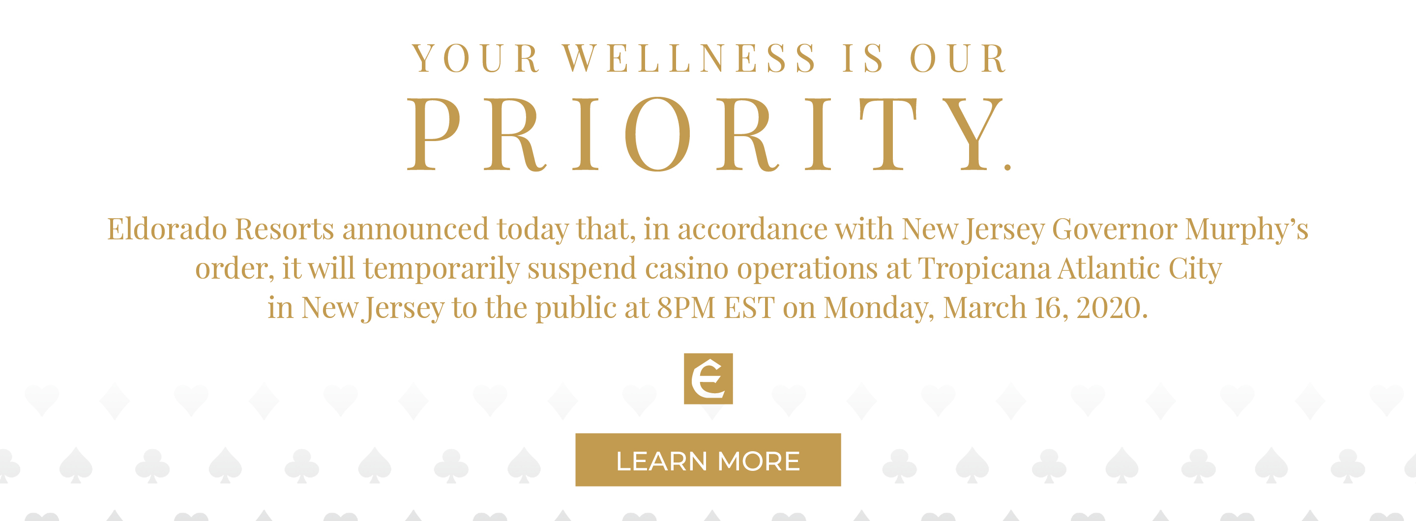 Eldorado Resorts message to close Tropicana Atlantic City in accordance with New Jersey's Governor Murphy's order