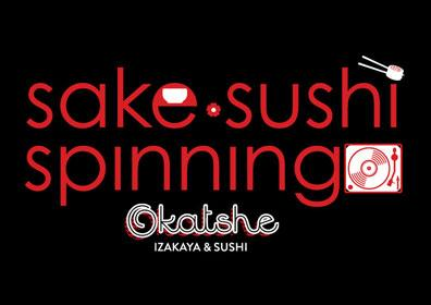 Sake. Sushi. Spinning at Okatshe