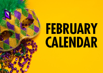 Graphic Design: Gold background with Mardi Gras Mask and bead on left with February Calendar on right