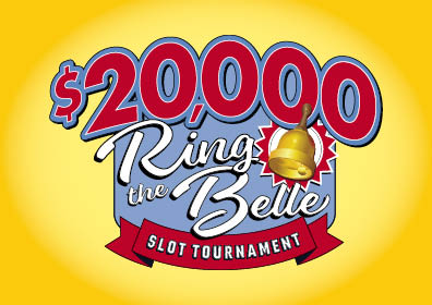 Graphic Design image:  yellow background with Red lettering for $20,000 & Slot Tournament.  With Ring the Belle w/bell image centered between $20,000 & Slot Tournament