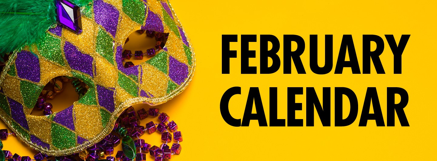 Graphic image:  Yellow background with Mardi Gras Mask & Beads on left with February Calendar on right
