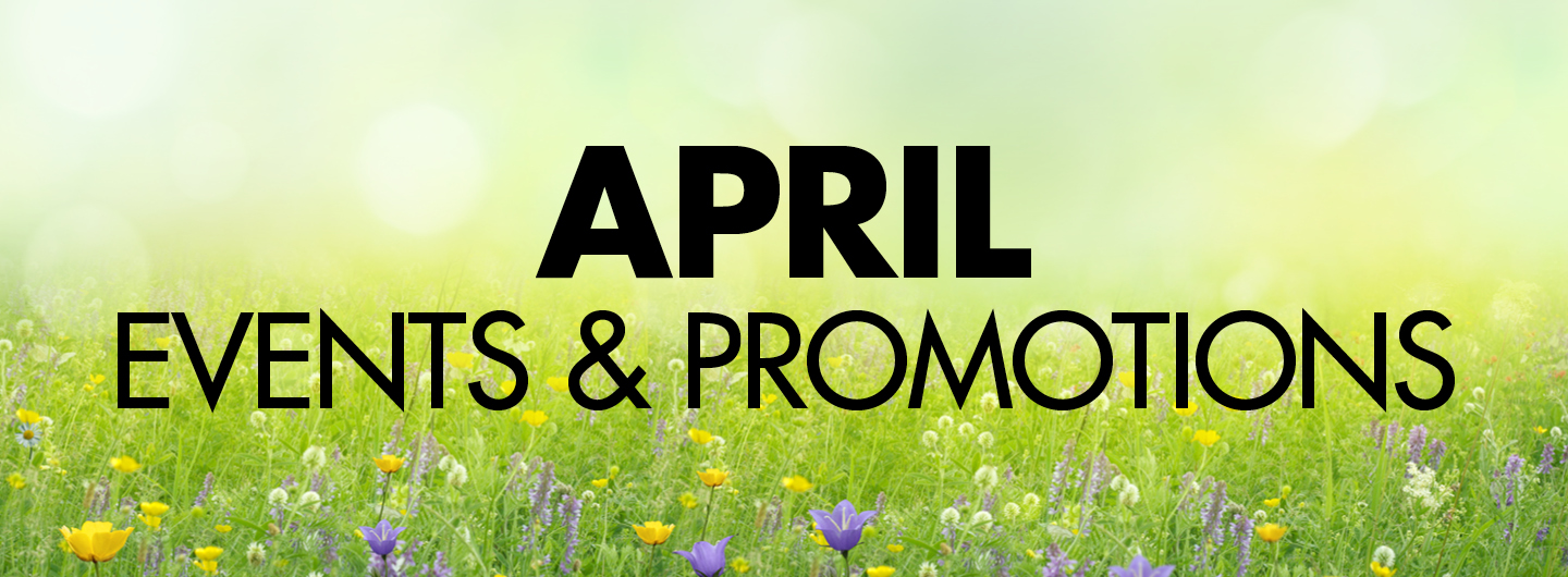 Graphic image:  green background with April is bold and Events & Promotions centered underneath