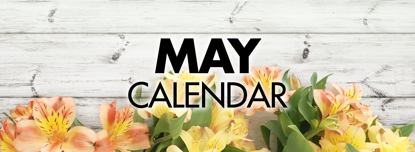 Graphic Image:  Whitewash background with flowers on bottom with the words May Calendar in center