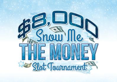 Light blue and white blurred, snowy, icy background, centered in an arch is $8000 is dark blue with ice behind and money is flying around, Snow Me is written in cursive in blue , THE MONEY is in all caps in blue with ice throughout, Slot Tournament is in cursive in blue with snow flakes on each side.