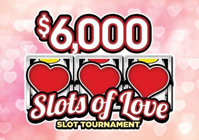 Pink marbled background with hearts, Centered is $6,000 over a slot machine image with three hearts, under is Slots of Love Slot Tournament