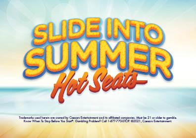 Graphic Design:  Background beach scene with Slide Into Summer (in yellow) and Hot Seat (Red) centered in pic with disclaimer underneath
