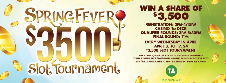 Spring Fever $3500 Slot Tournaments