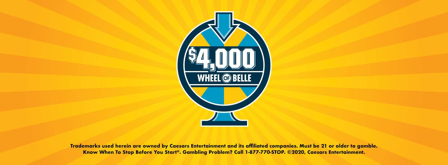 """Graphic Design:  Yellow background with Globe in middle with words being centered within """"$4,000 Wheel of Belle""""  Disclaimer centered on bottom"""