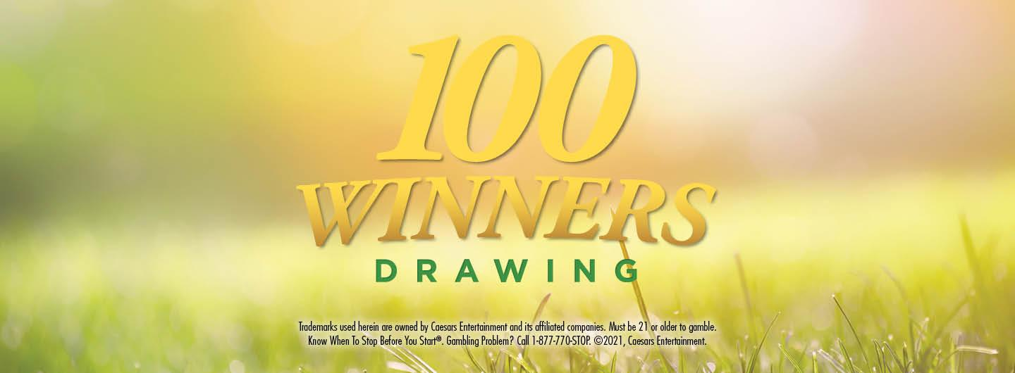 Graphic Design:  Sunny spring scene with 100 winners bolded in bright yellow and Drawing underneath in green   with disclaimer on the bottom