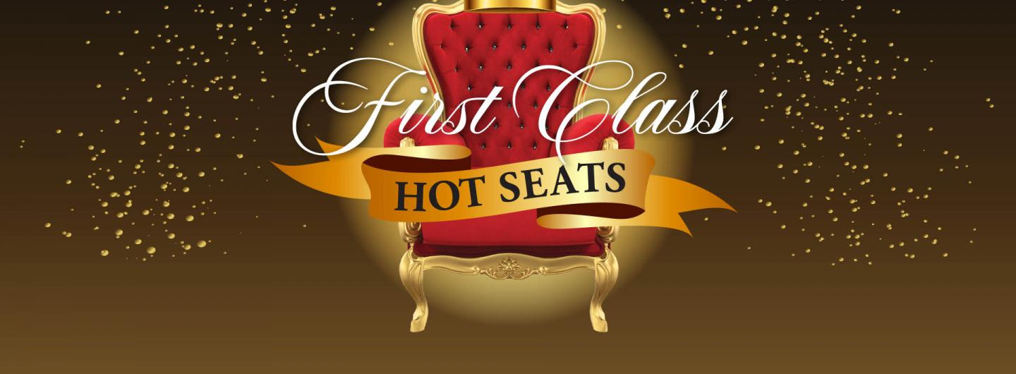 Graphic Design: Brown background with royal red and yellow trim chair in center with words Frist Class Hot Seats w/below that is the disclaimer.