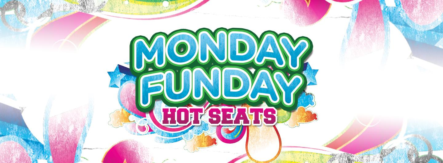white background with hot pink, bright blue, yellow swirl borders.  Centered: MONDAY FUNDAY in bright blue with a green outline, under in all caps hot pink HOT SEATS